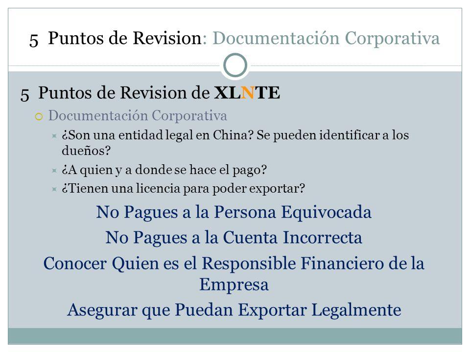 5 Puntos de Revision: Documentación Corporativa 5 Puntos de Revision de XLNTE Documentación Corporativa ¿Son una entidad legal en China? Se pueden ide
