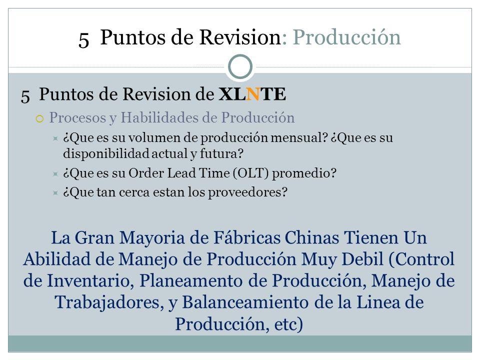 5 Puntos de Revision: Producción 5 Puntos de Revision de XLNTE Procesos y Habilidades de Producción ¿Que es su volumen de producción mensual? ¿Que es