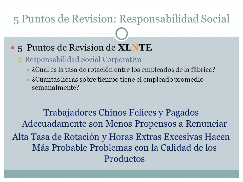 5 Puntos de Revision: Responsabilidad Social 5 Puntos de Revision de XLNTE Responsabilidad Social Corporativa ¿Cual es la tasa de rotación entre los e