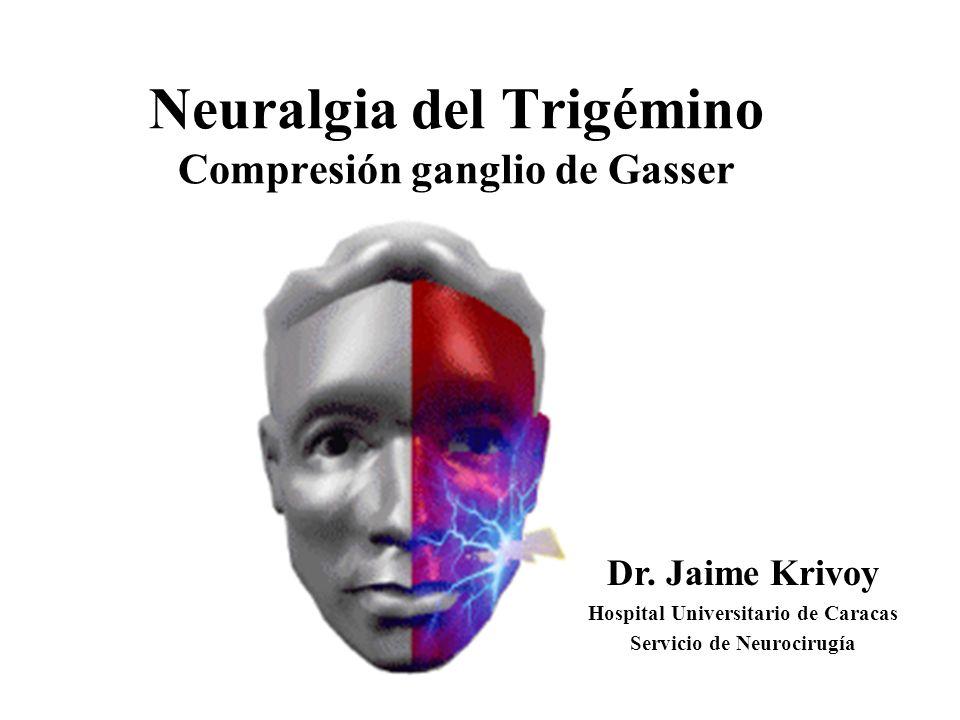 Neuralgia del Trigémino Definición: –Episodios de dolor facial, unilateral, lancinante, con punto gatillo, de corta duración con periodos asintomáticos, sin déficit sensitivo