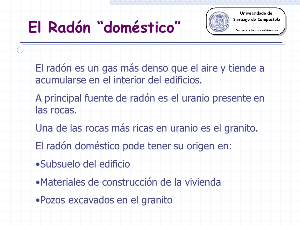 El radón es un gas más denso que el aire y tiende a acumularse en el interior del edificios.