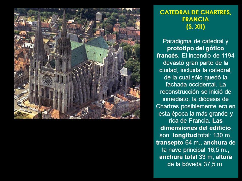 CATEDRAL DE CHARTRES, FRANCIA (S. XII) Paradigma de catedral y prototipo del gótico francés. El incendio de 1194 devastó gran parte de la ciudad, incl
