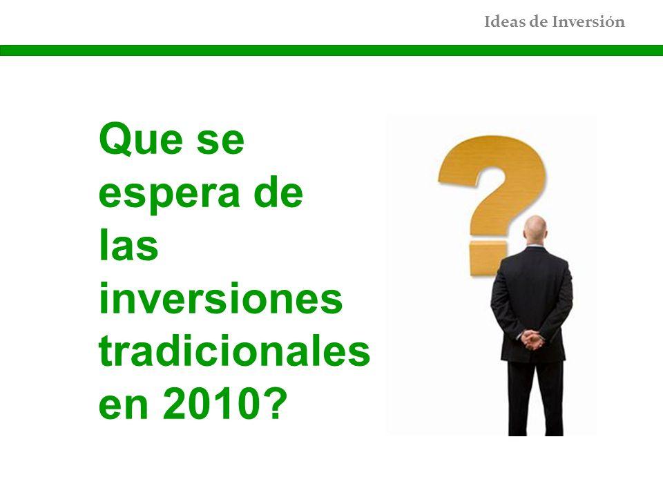 Ideas de Inversión Que se espera de las inversiones tradicionales en 2010?