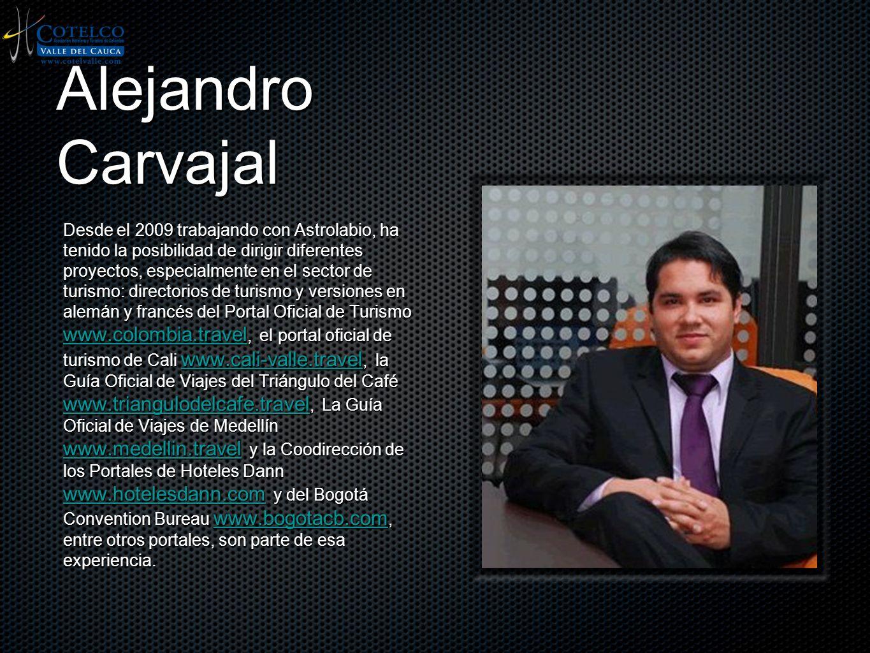 Alejandro Carvajal Desde el 2009 trabajando con Astrolabio, ha tenido la posibilidad de dirigir diferentes proyectos, especialmente en el sector de tu