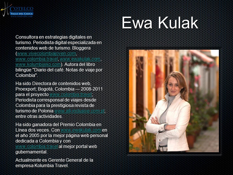 Ewa Kulak Consultora en estrategias digitales en turismo. Periodista digital especializada en contenidos web de turismo. Bloggera (www.vivecolombiajov