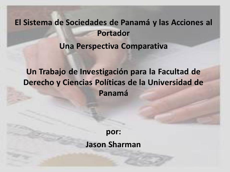El Sistema de Sociedades de Panamá y las Acciones al Portador Una Perspectiva Comparativa Un Trabajo de Investigación para la Facultad de Derecho y Ci