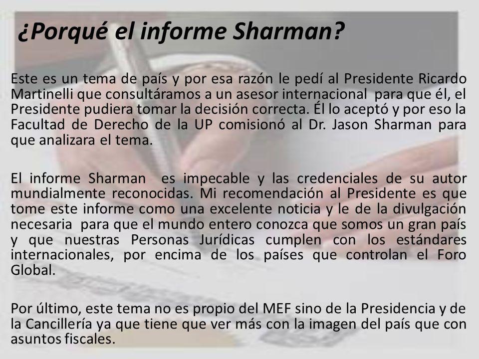 ¿Porqué el informe Sharman? Este es un tema de país y por esa razón le pedí al Presidente Ricardo Martinelli que consultáramos a un asesor internacion
