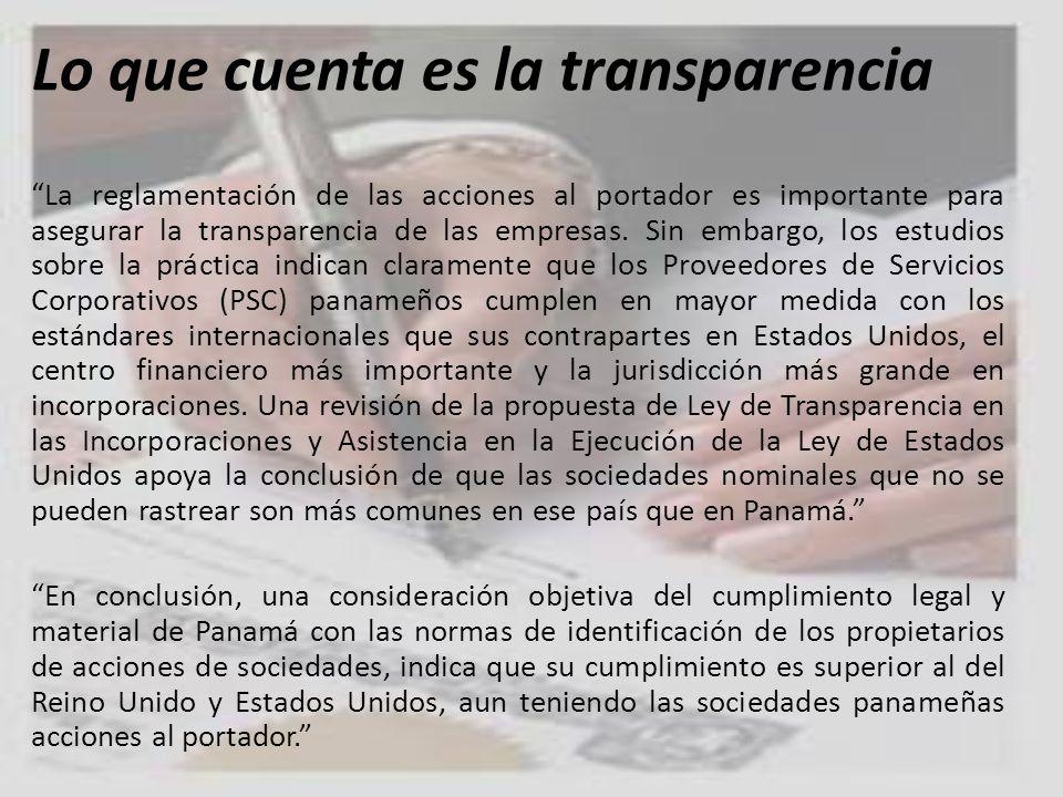 Lo que cuenta es la transparencia La reglamentación de las acciones al portador es importante para asegurar la transparencia de las empresas. Sin emba