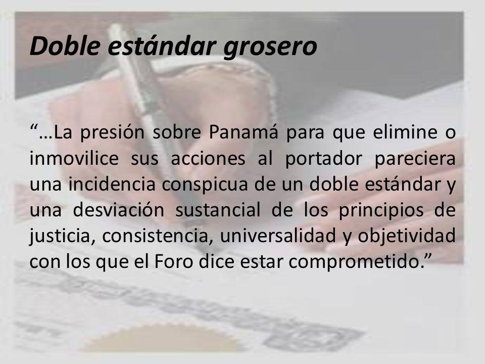 Doble estándar grosero …La presión sobre Panamá para que elimine o inmovilice sus acciones al portador pareciera una incidencia conspicua de un doble