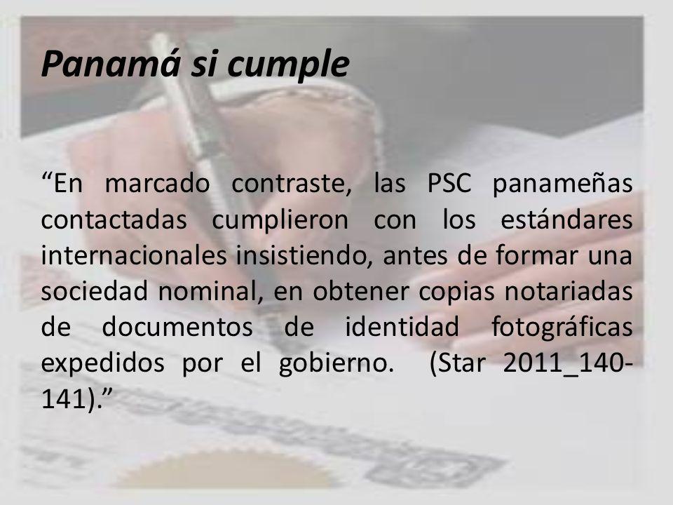 Panamá si cumple En marcado contraste, las PSC panameñas contactadas cumplieron con los estándares internacionales insistiendo, antes de formar una so