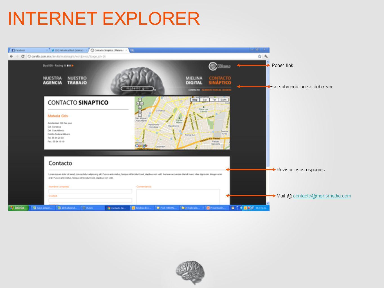 INTERNET EXPLORER Ese submenú no se debe ver Poner link Revisar esos espacios Mail @ contacto@mgrismedia.comcontacto@mgrismedia.com