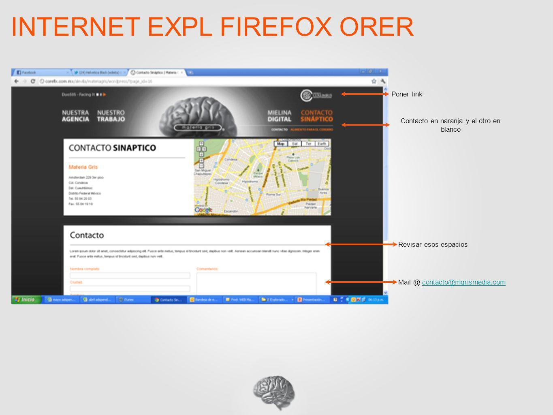 INTERNET EXPL FIREFOX ORER Contacto en naranja y el otro en blanco Poner link Revisar esos espacios Mail @ contacto@mgrismedia.comcontacto@mgrismedia.