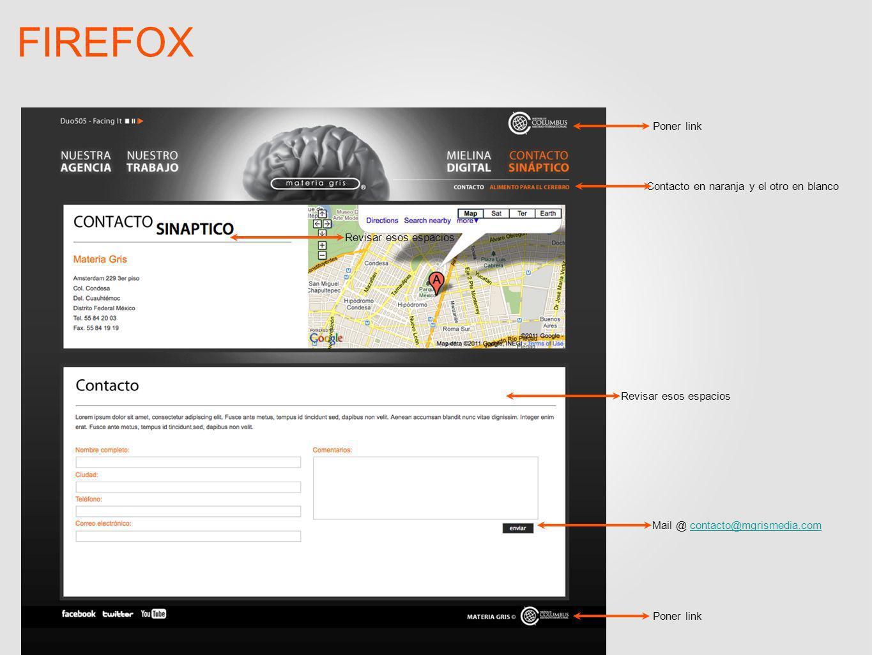 FIREFOX Contacto en naranja y el otro en blanco Poner link Revisar esos espacios Mail @ contacto@mgrismedia.comcontacto@mgrismedia.com Revisar esos espacios Poner link
