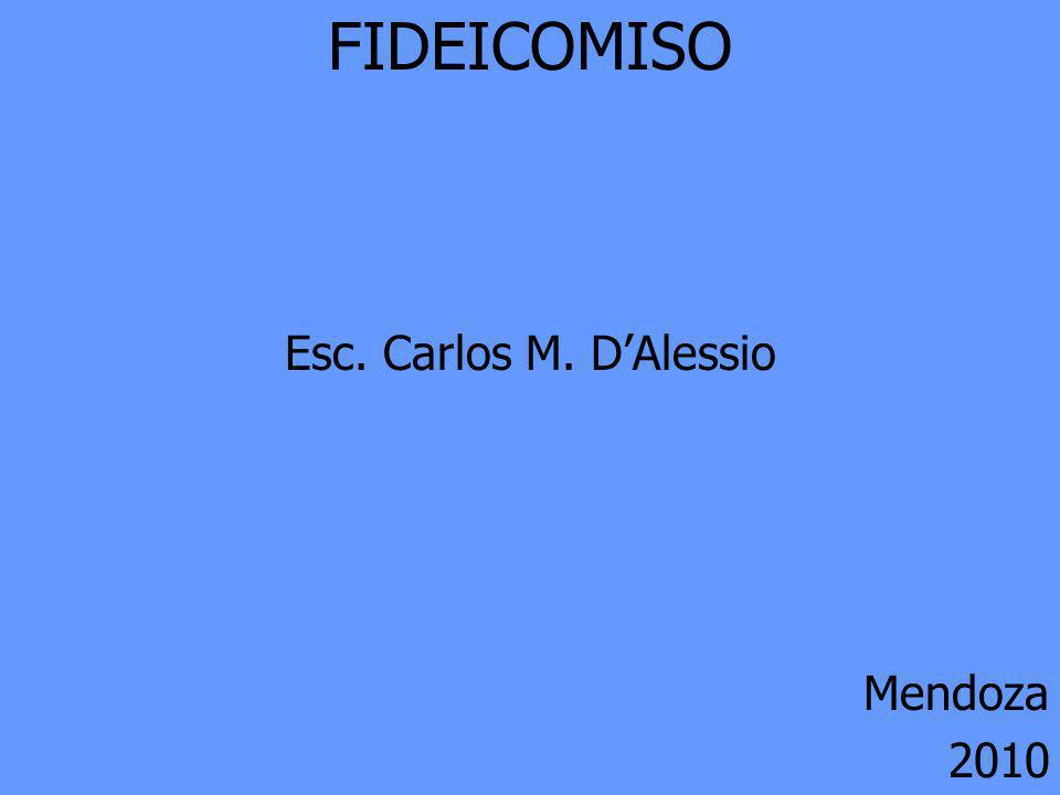 FIDEICOMISO Esc. Carlos M. DAlessio Mendoza 2010