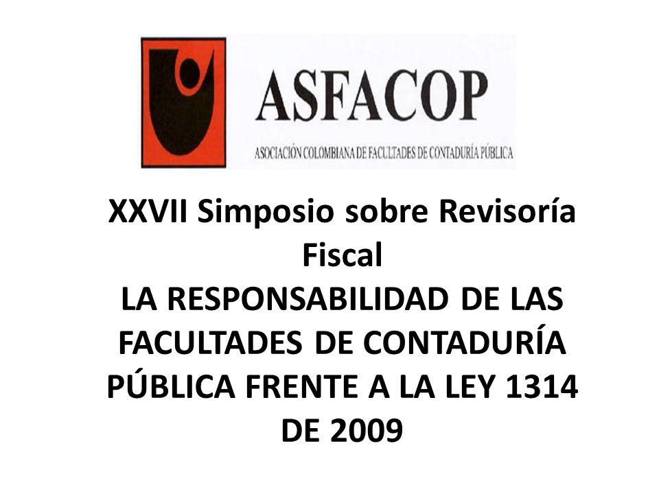Una sugerencia para deconstruir la formación del Contador Público Colombiano, en el marco de la Ley 1314 de 2009 Carlos Arturo Gómez Restrepo Presidente Junta Directiva