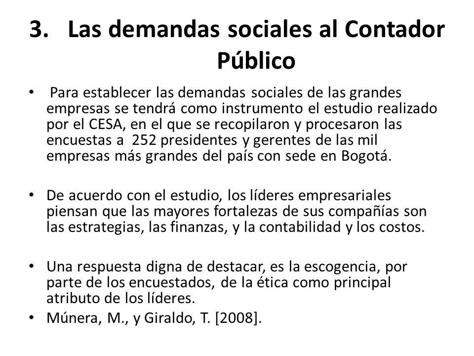 3.Las demandas sociales al Contador Público Para establecer las demandas sociales de las grandes empresas se tendrá como instrumento el estudio realiz