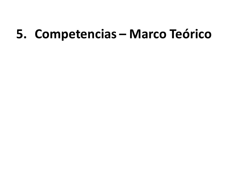 5.Competencias – Marco Teórico