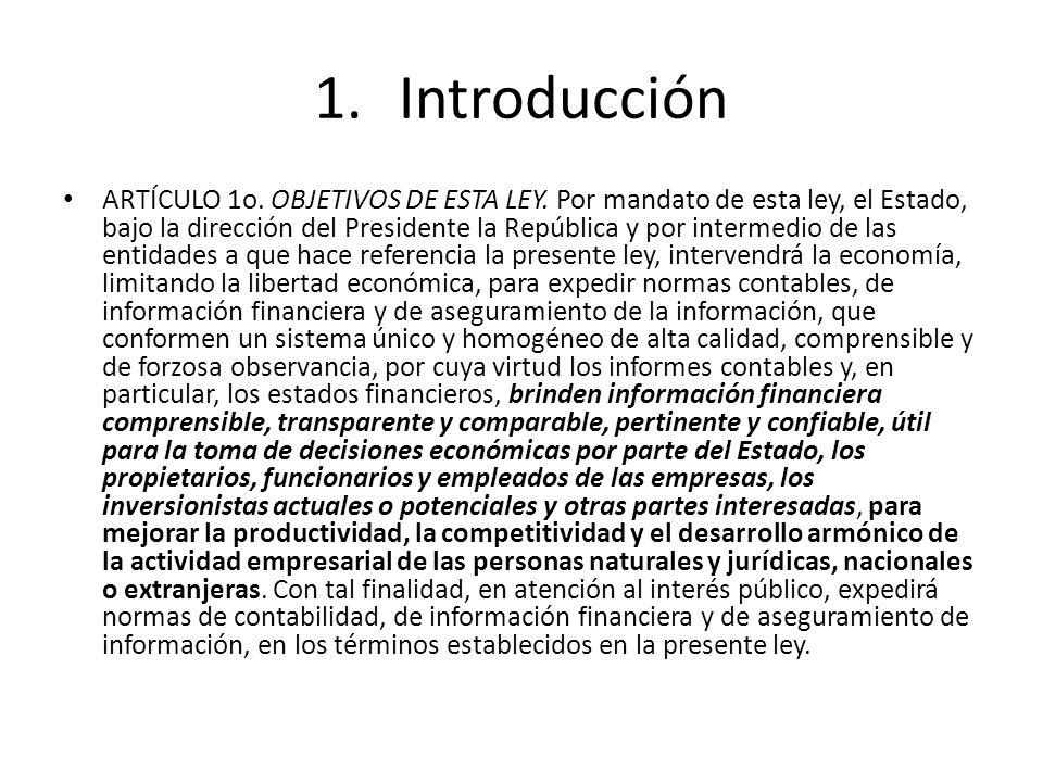 1.Introducción ARTÍCULO 1o. OBJETIVOS DE ESTA LEY. Por mandato de esta ley, el Estado, bajo la dirección del Presidente la República y por intermedio