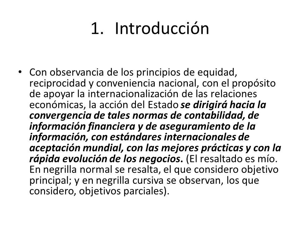 1.Introducción Con observancia de los principios de equidad, reciprocidad y conveniencia nacional, con el propósito de apoyar la internacionalización