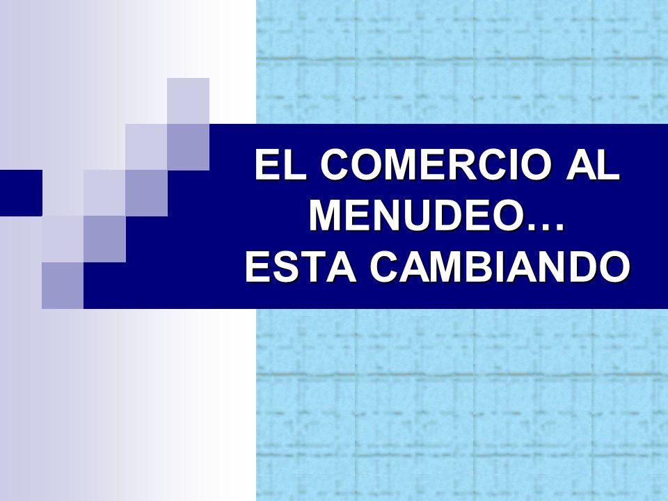 EL COMERCIO AL MENUDEO… ESTA CAMBIANDO