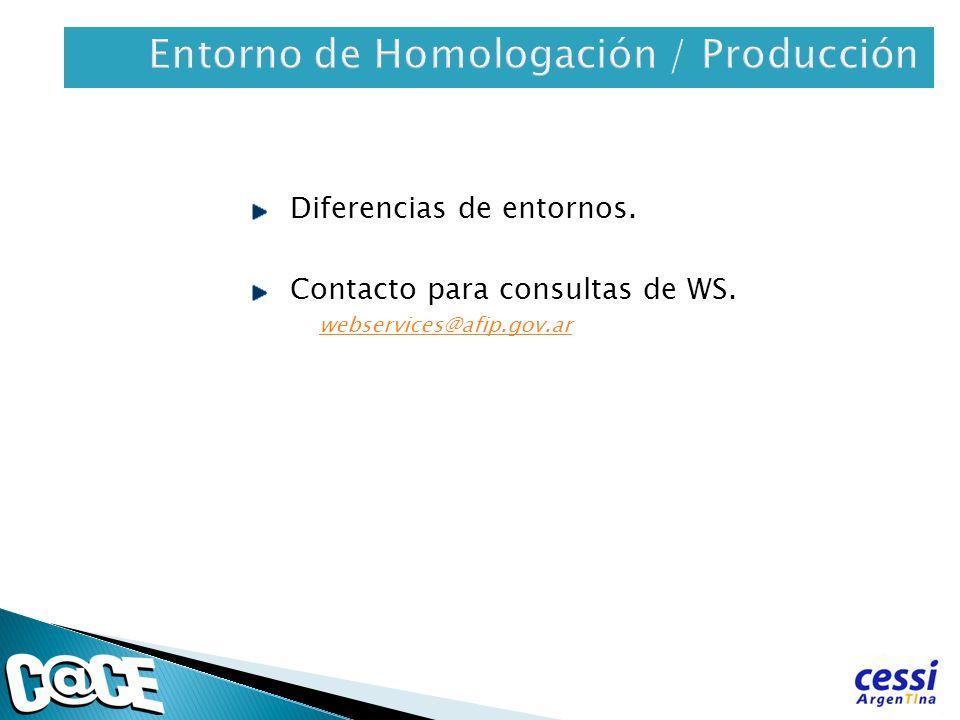 Diferencias de entornos. Contacto para consultas de WS. webservices@afip.gov.ar