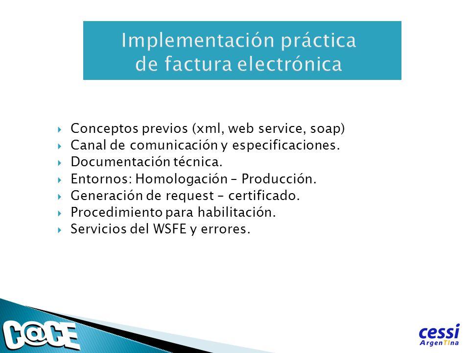 Conceptos previos (xml, web service, soap) Canal de comunicación y especificaciones. Documentación técnica. Entornos: Homologación – Producción. Gener