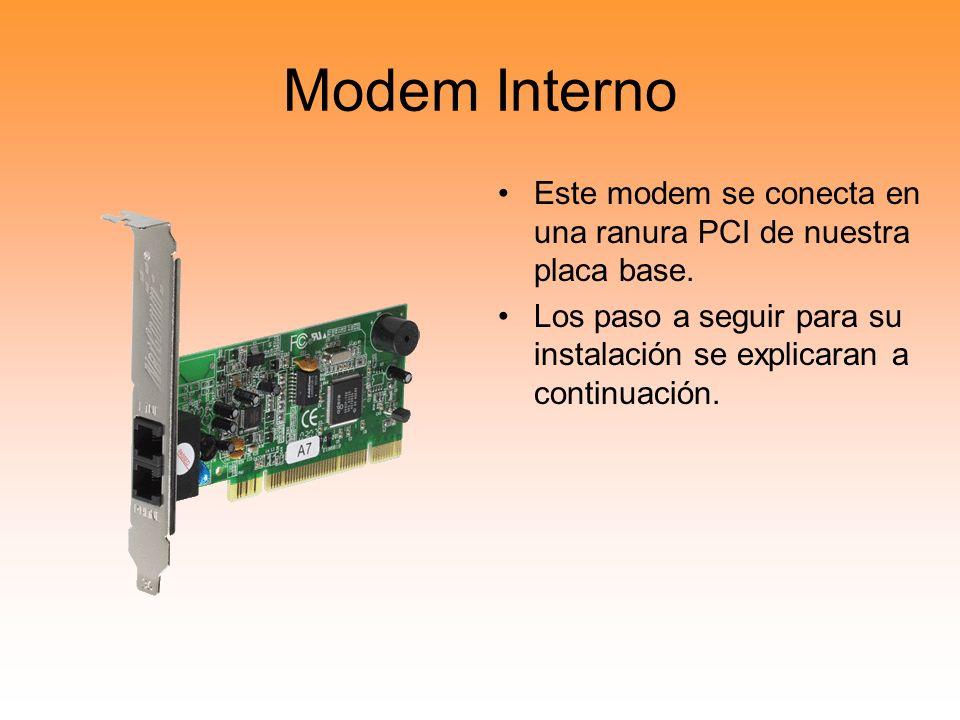 Modem Interno Este modem se conecta en una ranura PCI de nuestra placa base. Los paso a seguir para su instalación se explicaran a continuación.