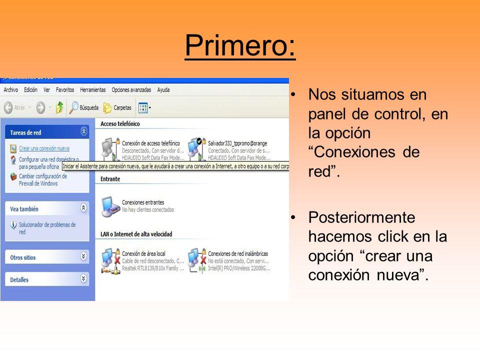 Primero: Nos situamos en panel de control, en la opción Conexiones de red. Posteriormente hacemos click en la opción crear una conexión nueva.