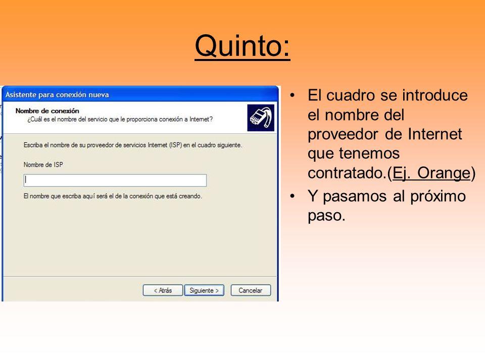 Quinto: El cuadro se introduce el nombre del proveedor de Internet que tenemos contratado.(Ej. Orange) Y pasamos al próximo paso.