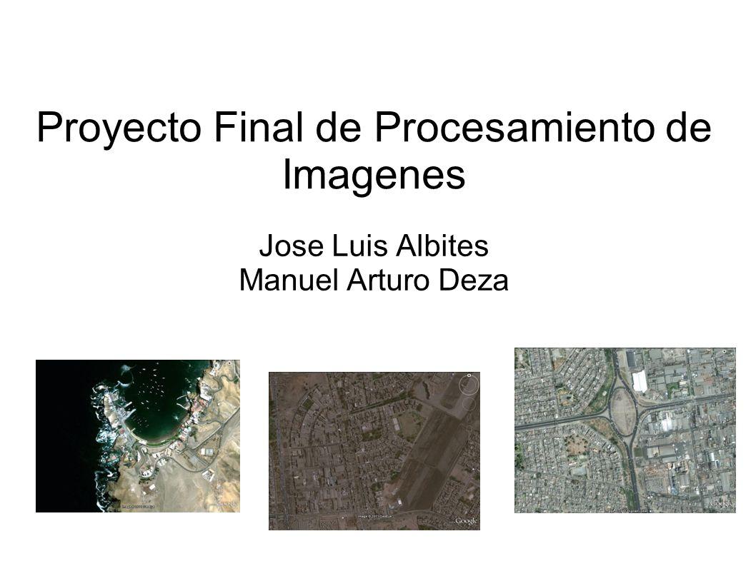 Proyecto Final de Procesamiento de Imagenes Jose Luis Albites Manuel Arturo Deza
