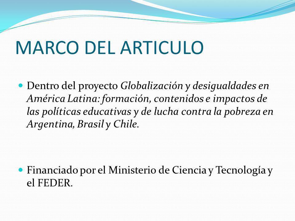 MARCO DEL ARTICULO Dentro del proyecto Globalización y desigualdades en América Latina: formación, contenidos e impactos de las políticas educativas y