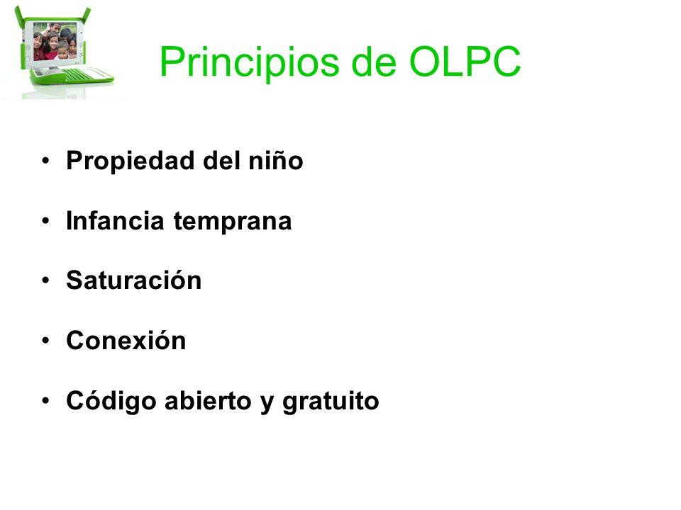 Principios de OLPC Propiedad del niño Infancia temprana Saturación Conexión Código abierto y gratuito