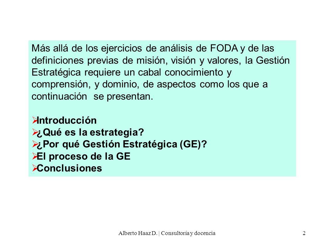 Más allá de los ejercicios de análisis de FODA y de las definiciones previas de misión, visión y valores, la Gestión Estratégica requiere un cabal con