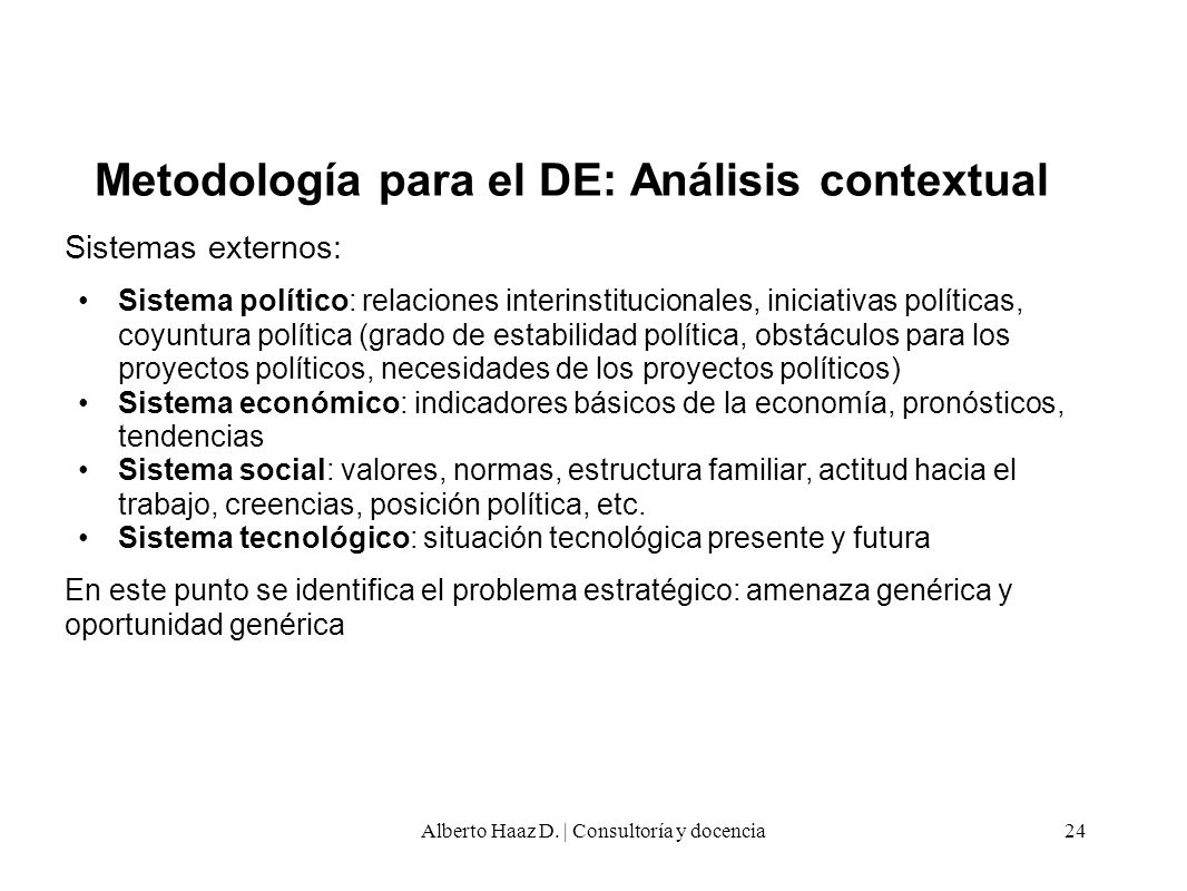 Sistemas externos: Sistema político: relaciones interinstitucionales, iniciativas políticas, coyuntura política (grado de estabilidad política, obstác