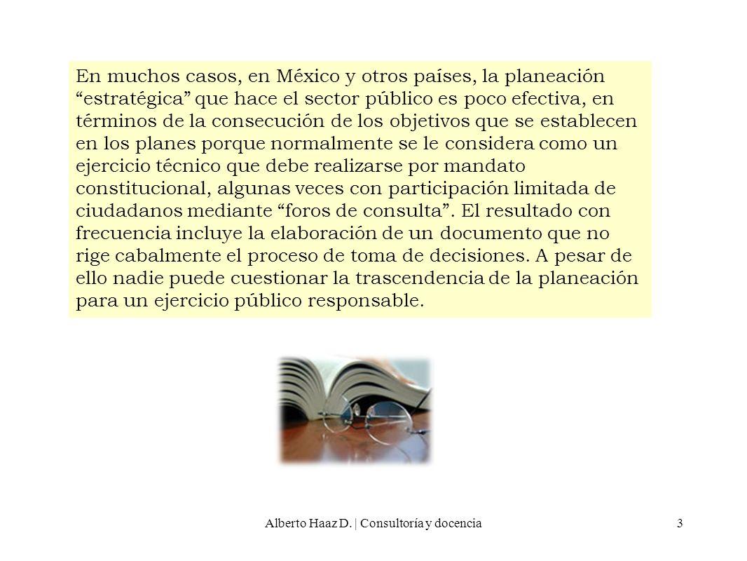 3 En muchos casos, en México y otros países, la planeación estratégica que hace el sector público es poco efectiva, en términos de la consecución de l