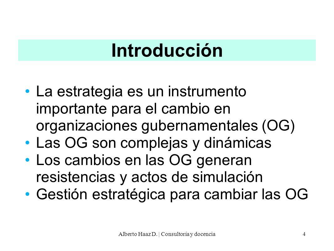Introducción La estrategia es un instrumento importante para el cambio en organizaciones gubernamentales (OG) Las OG son complejas y dinámicas Los cam