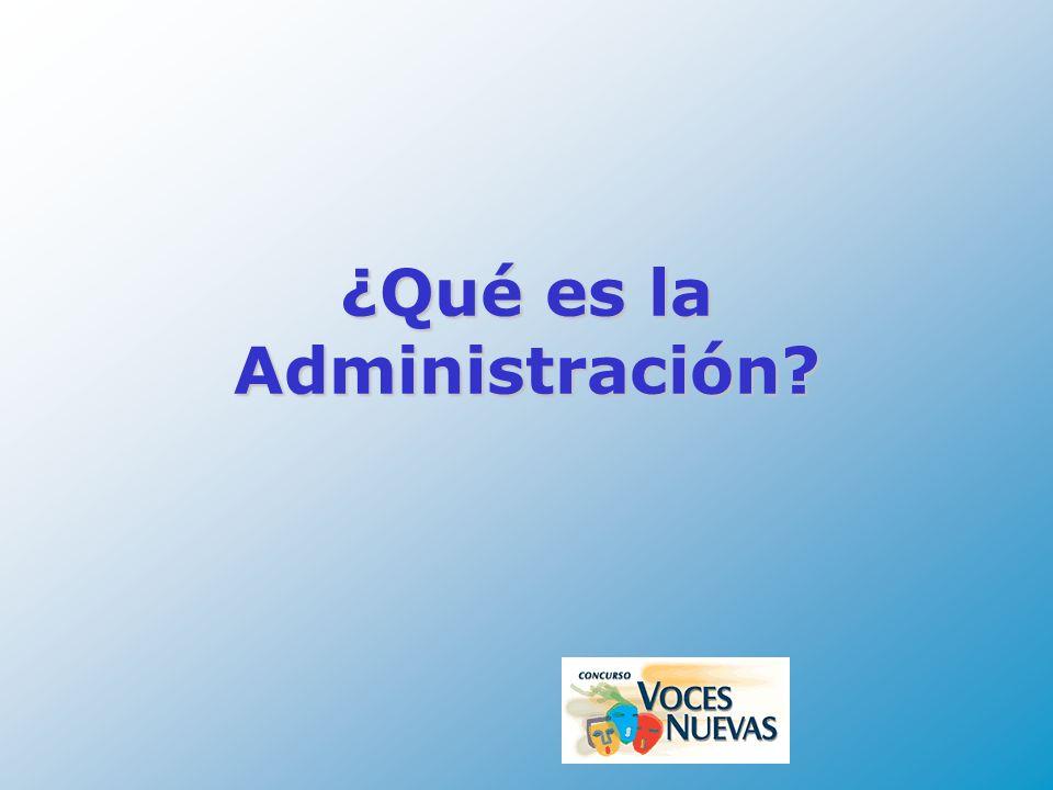 ¿Qué es la Administración?