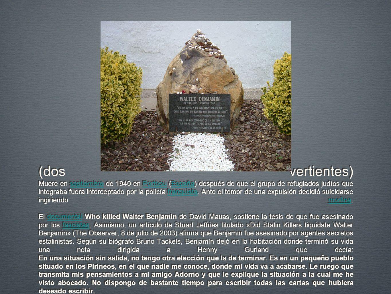 MUERTE: (dos vertientes) Muere en septiembre de 1940 en Portbou (España) después de que el grupo de refugiados judíos que integraba fuera interceptado
