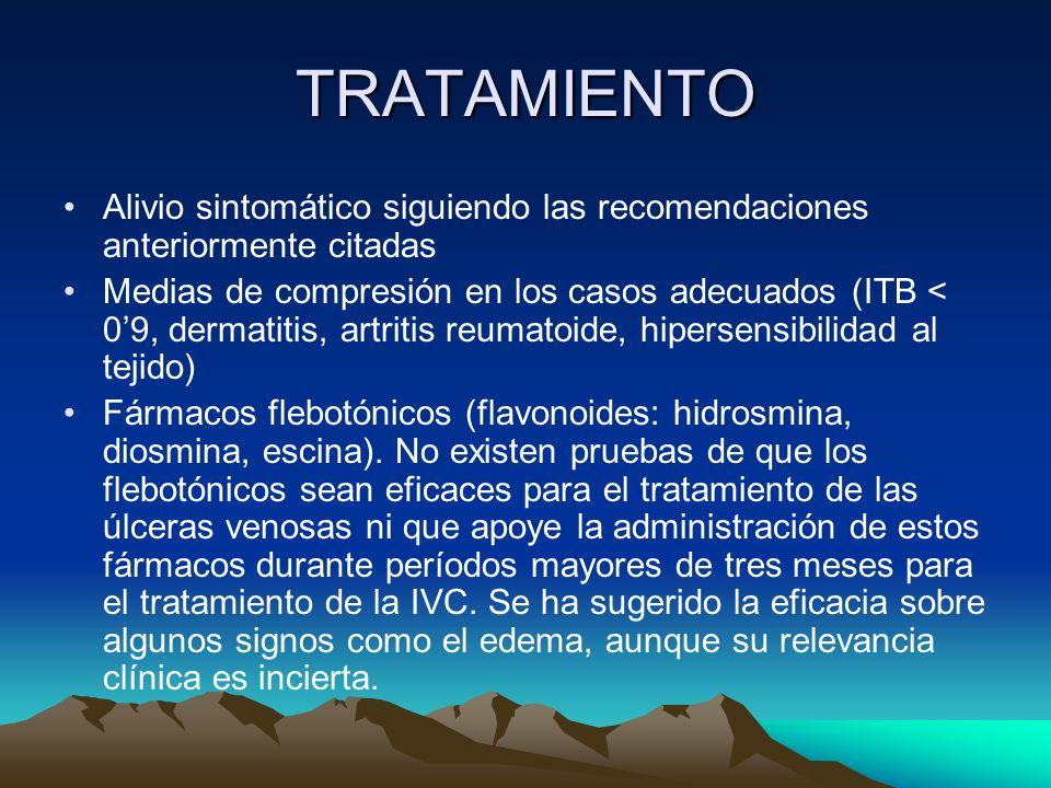 TRATAMIENTO Alivio sintomático siguiendo las recomendaciones anteriormente citadas Medias de compresión en los casos adecuados (ITB < 09, dermatitis,