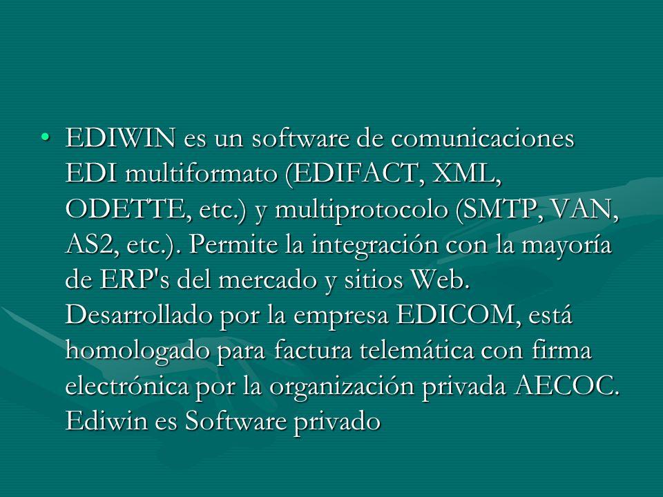 EDIWIN es un software de comunicaciones EDI multiformato (EDIFACT, XML, ODETTE, etc.) y multiprotocolo (SMTP, VAN, AS2, etc.).