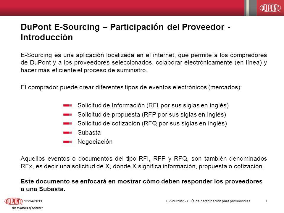 DuPont E-Sourcing – Área de trabajo del Proveedor 12/14/201114 Después de haber ingresado exitosamente, y haber aceptado los términos y condiciones, aparecerá la pantalla con el área de trabajo (workbench) del proveedor.