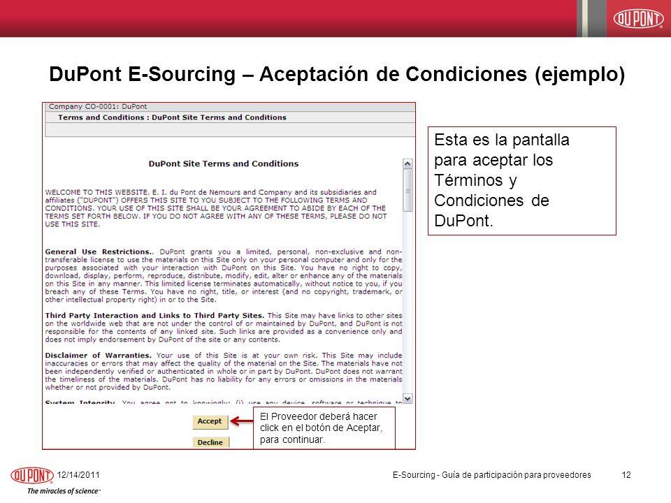 DuPont E-Sourcing – Aceptación de Condiciones (ejemplo) 12/14/201112 El Proveedor deberá hacer click en el botón de Aceptar, para continuar. Esta es l
