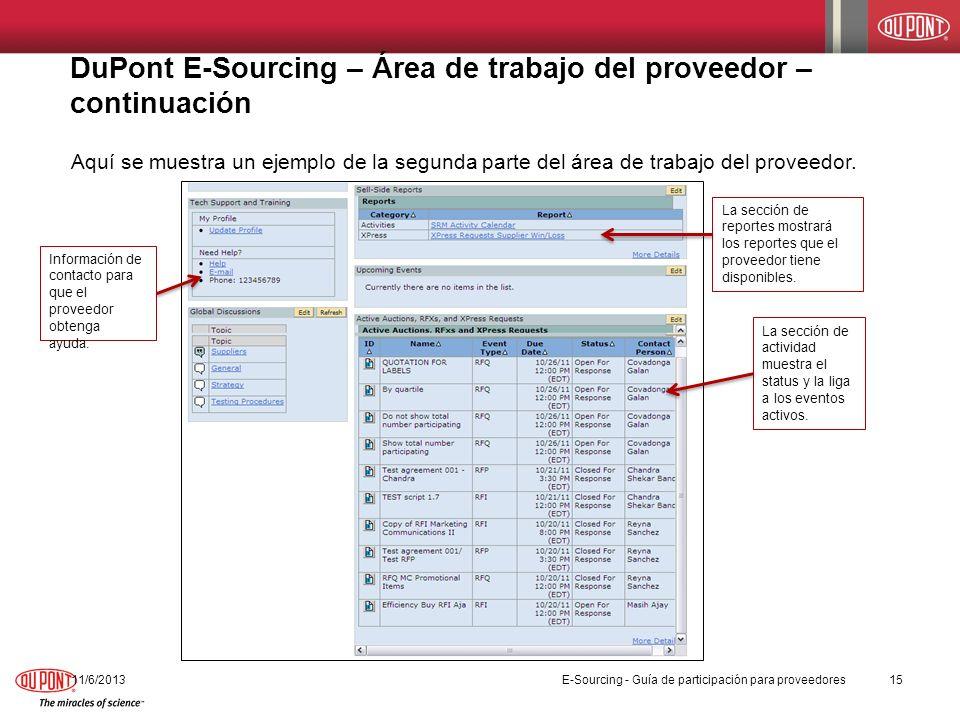 DuPont E-Sourcing – Área de trabajo del proveedor – continuación 11/6/201315 Aquí se muestra un ejemplo de la segunda parte del área de trabajo del pr