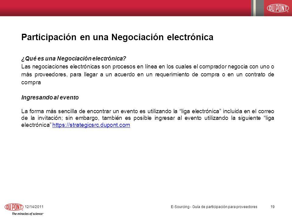Participación en una Negociación electrónica ¿Qué es una Negociación electrónica? Las negociaciones electrónicas son procesos en línea en los cuales e