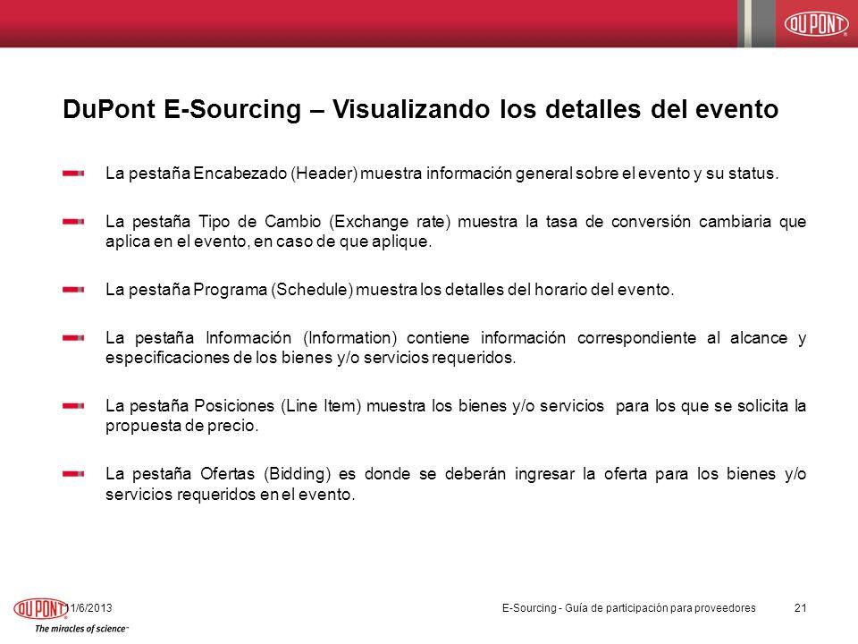 DuPont E-Sourcing – Visualizando los detalles del evento 11/6/201321 La pestaña Encabezado (Header) muestra información general sobre el evento y su s