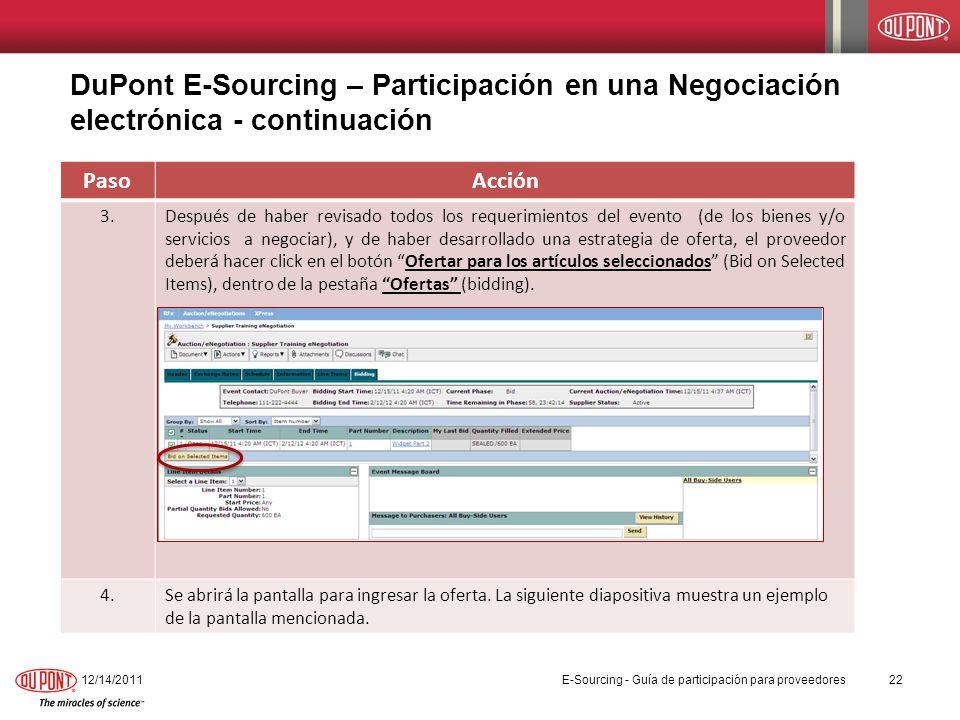 DuPont E-Sourcing – Participación en una Negociación electrónica - continuación 12/14/201122 PasoAcción 3.Después de haber revisado todos los requerim