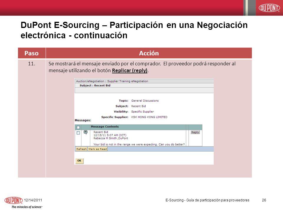 12/14/201126 PasoAcción 11.Se mostrará el mensaje enviado por el comprador. El proveedor podrá responder al mensaje utilizando el botón Replicar (repl