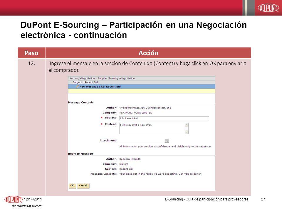 12/14/201127 PasoAcción 12. Ingrese el mensaje en la sección de Contenido (Content) y haga click en OK para enviarlo al comprador. E-Sourcing - Guía d