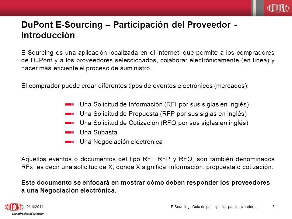 DuPont E-Sourcing – Participación del Proveedor - Introducción E-Sourcing es una aplicación localizada en el internet, que permite a los compradores d