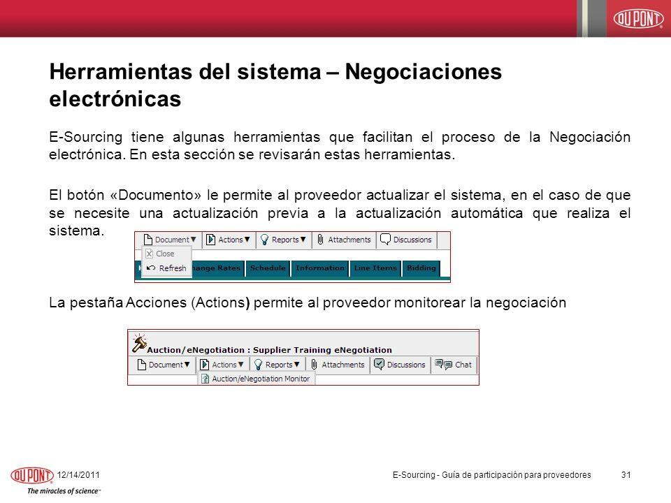 Herramientas del sistema – Negociaciones electrónicas E-Sourcing tiene algunas herramientas que facilitan el proceso de la Negociación electrónica. En